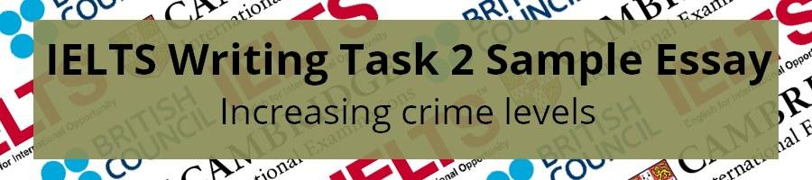 IELTS Writing Task 2 Sample increasing crime levels