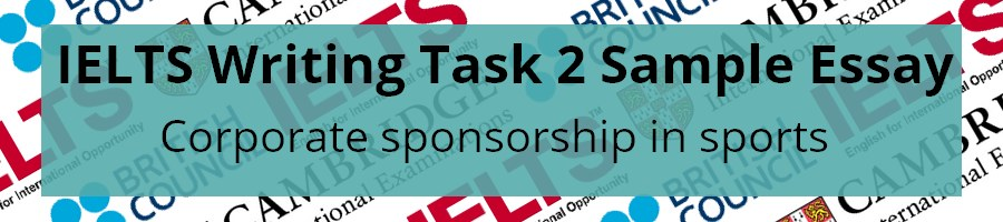 IELTS Writing Task 2 Sample Essay corporate sponsorship in sports