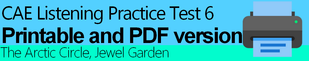CAE Listening Practice Test 6 Printable and downloadable as PDF