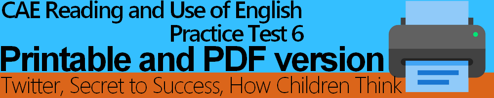 CAE Reading and Use of English Practice Test 6 Printable and PDF version