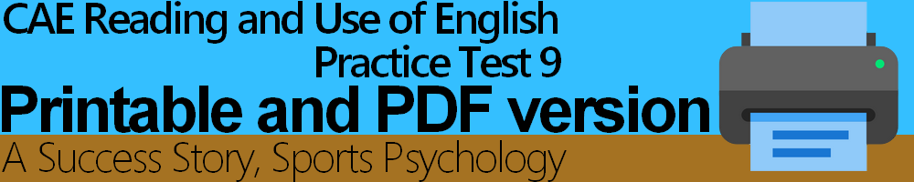 CAE Reading and Use of English Practice Test 9 Printable and PDF version