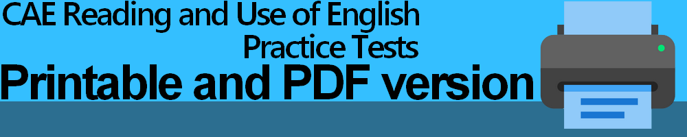 CAE Reading and Use of English Practice Tests Printable and PDF version