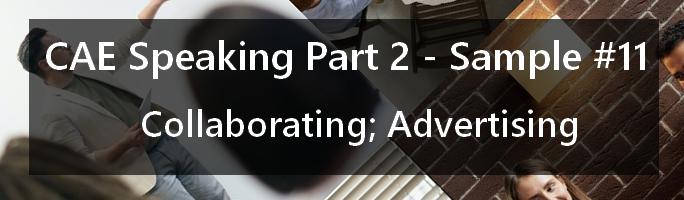 CAE Speaking Part 2, Sample 11 - Collaborating; Advertising
