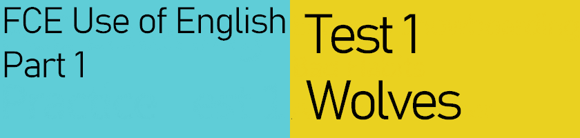 FCE Use of English Part 1, Test 1