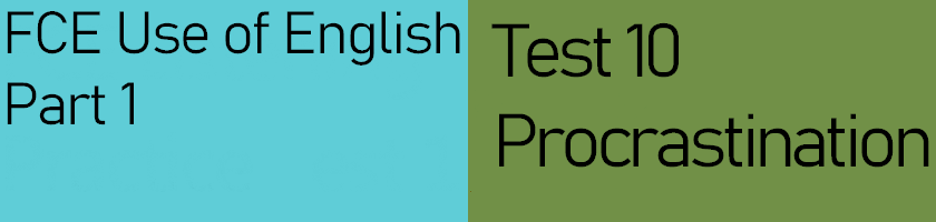 FCE Use of English Part 1, Test 10