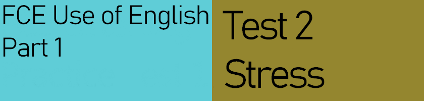 FCE Use of English Part 1, Test 2