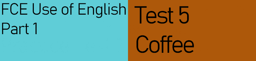 FCE Use of English Part 1, Test 5