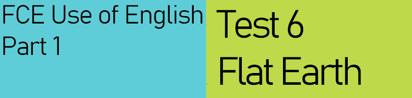 FCE Use of English Part 1, Test 6