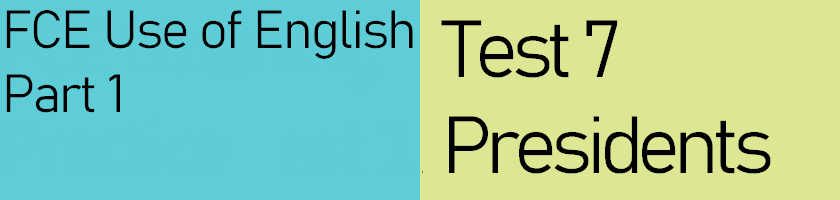 FCE Use of English Part 1, Test 7