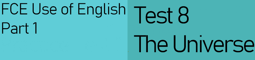 FCE Use of English Part 1, Test 8