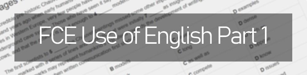 FCE Use of English Part 1